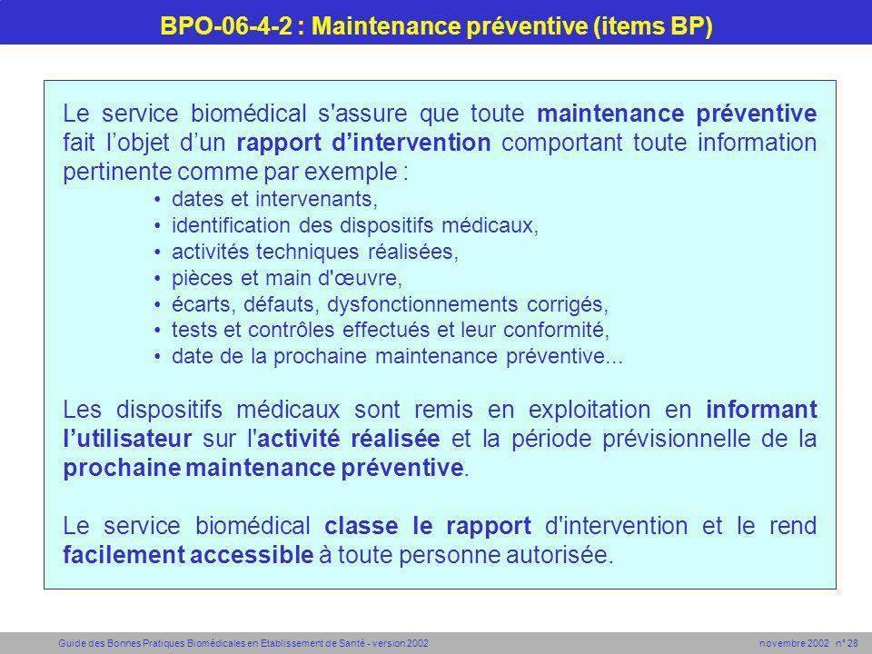 Guide des Bonnes Pratiques Biomédicales en Etablissement de Santé - version 2002 novembre 2002 n° 28 BPO-06-4-2 : Maintenance préventive (items BP) Le