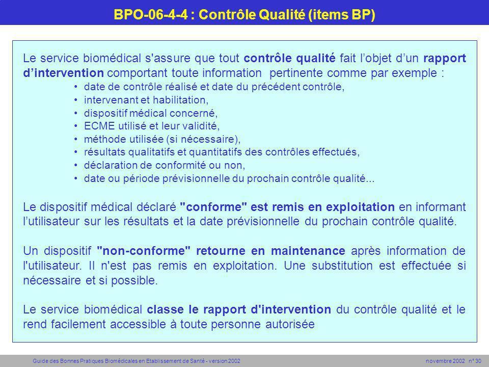 Guide des Bonnes Pratiques Biomédicales en Etablissement de Santé - version 2002 novembre 2002 n° 30 BPO-06-4-4 : Contrôle Qualité (items BP) Le servi
