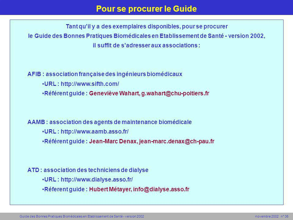 Guide des Bonnes Pratiques Biomédicales en Etablissement de Santé - version 2002 novembre 2002 n° 35 Pour se procurer le Guide Tant qu'il y a des exem