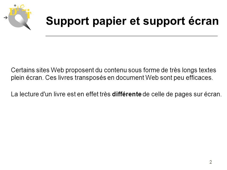 3 Support papier et support écran zSource : Guide de conception pédagogique et graphique dun site éducatif sur le réseau Internet (http://www.cpm.ulaval.ca/GUIDEW3EDUCATIF/)http://www.cpm.ulaval.ca/GUIDEW3EDUCATIF/) Au sein dun même site Dun site web à lautre