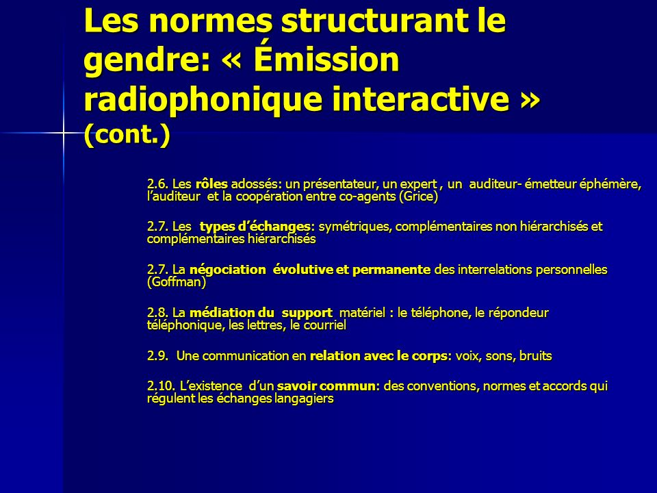 Les normes structurant le gendre: « Émission radiophonique interactive » (cont.) 2.6. Les rôles adossés: un présentateur, un expert, un auditeur- émet