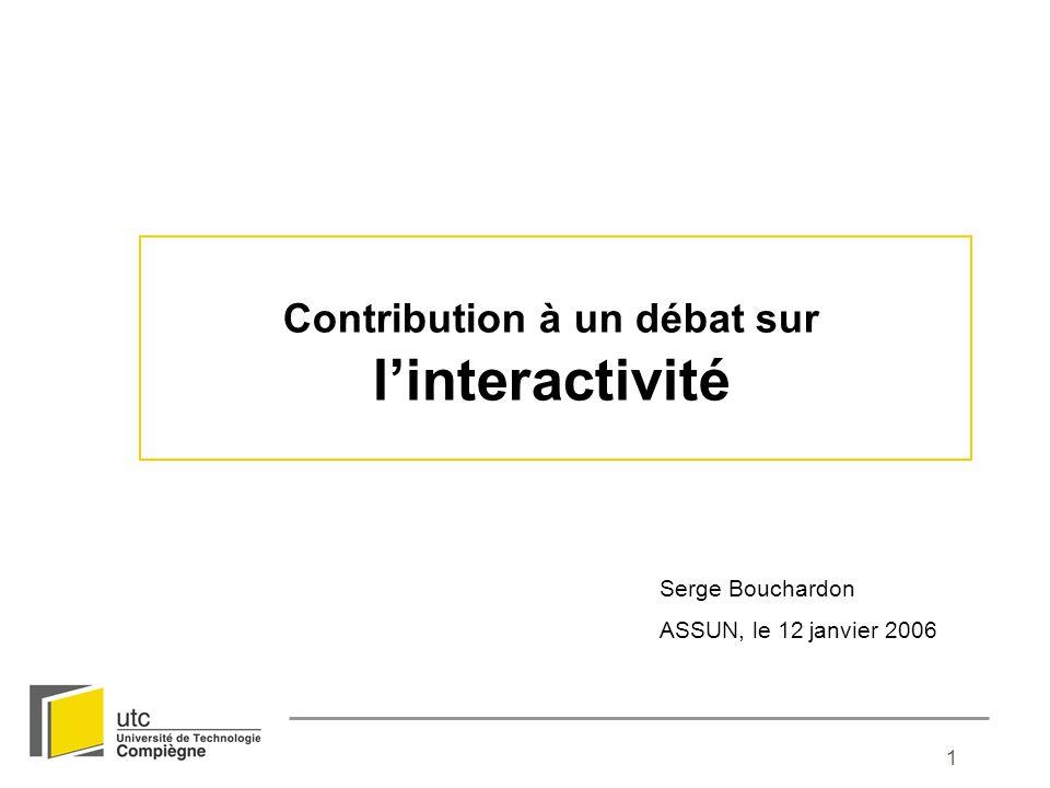 12 Interactivité = « dialogue avec un programme, lequel gère laccès à des données selon des actions humaines» (Weissberg).