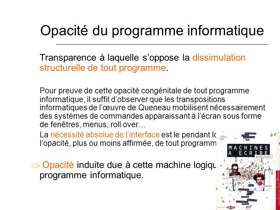 10 Transparence à laquelle soppose la dissimulation structurelle de tout programme.