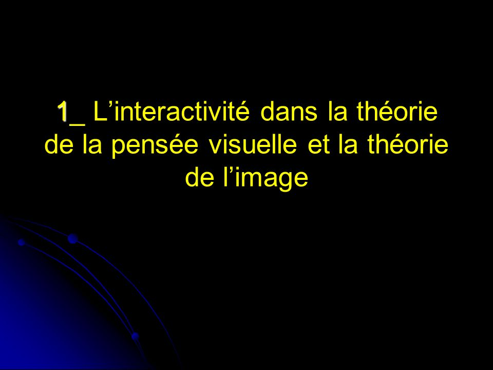 1 1_ Linteractivité dans la théorie de la pensée visuelle et la théorie de limage