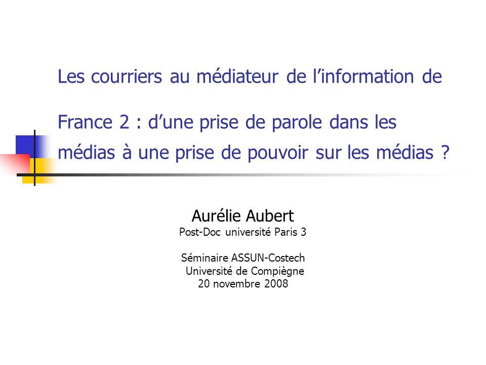 Les courriers au médiateur de linformation de France 2 : dune prise de parole dans les médias à une prise de pouvoir sur les médias .