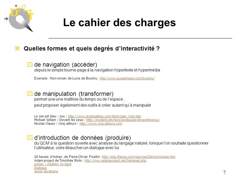 7 zQuelles formes et quels degrés dinteractivité ? yde navigation (accéder) depuis le simple tourne-page à la navigation hypertexte et hypermédia Exem