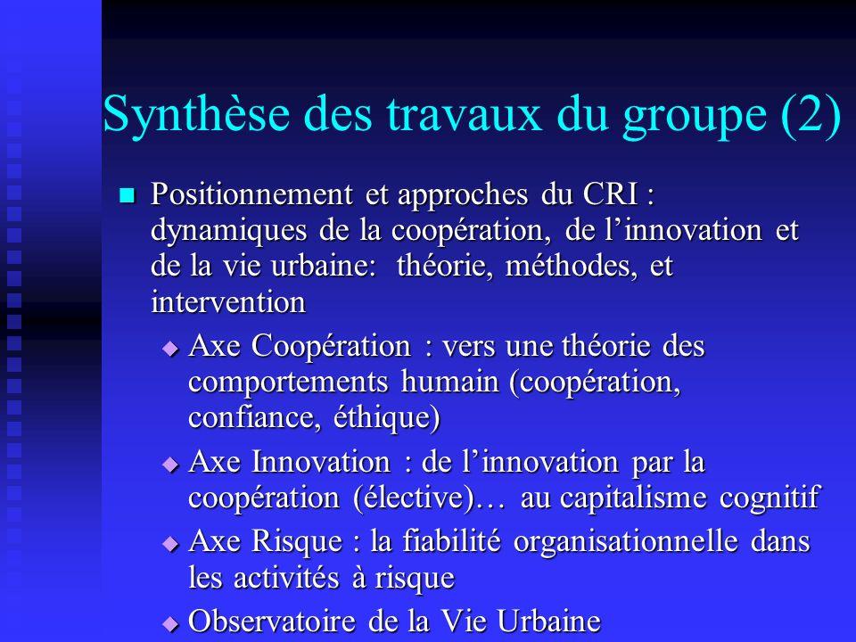 Synthèse des travaux du groupe (2) Positionnement et approches du CRI : dynamiques de la coopération, de linnovation et de la vie urbaine: théorie, mé