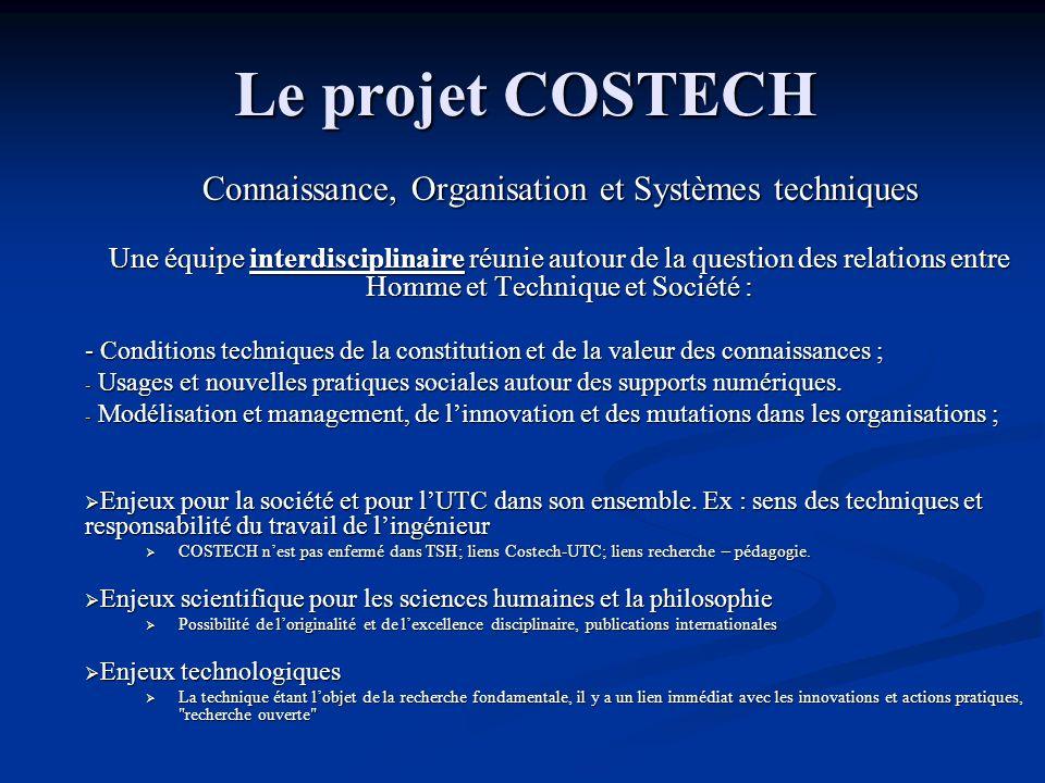 Le projet COSTECH Connaissance, Organisation et Systèmes techniques Une équipe interdisciplinaire réunie autour de la question des relations entre Hom