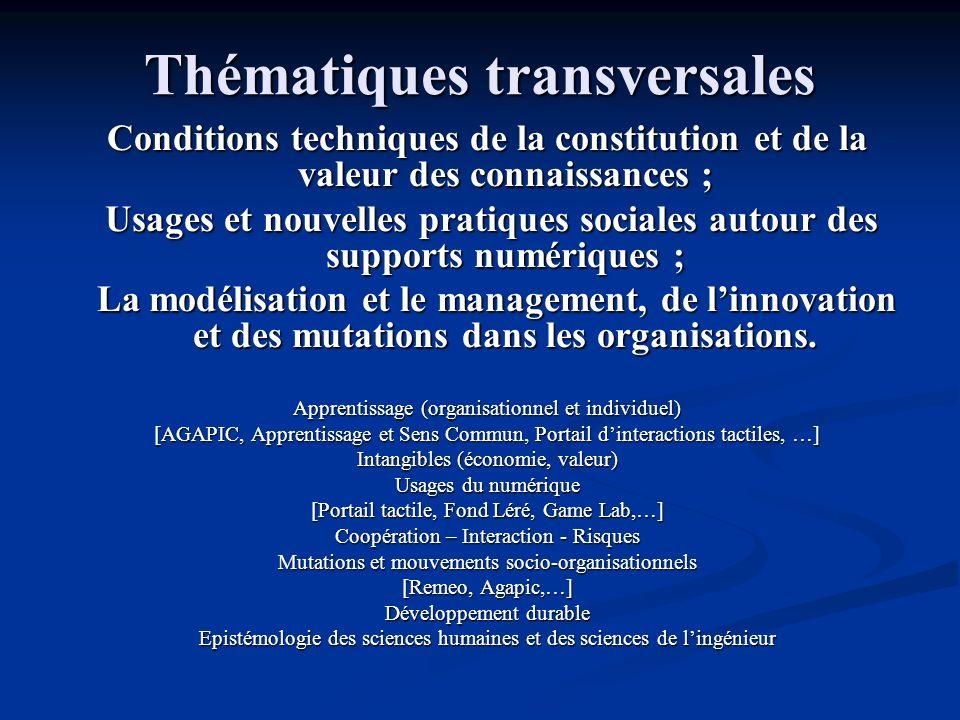 Thématiques transversales Conditions techniques de la constitution et de la valeur des connaissances ; Usages et nouvelles pratiques sociales autour d