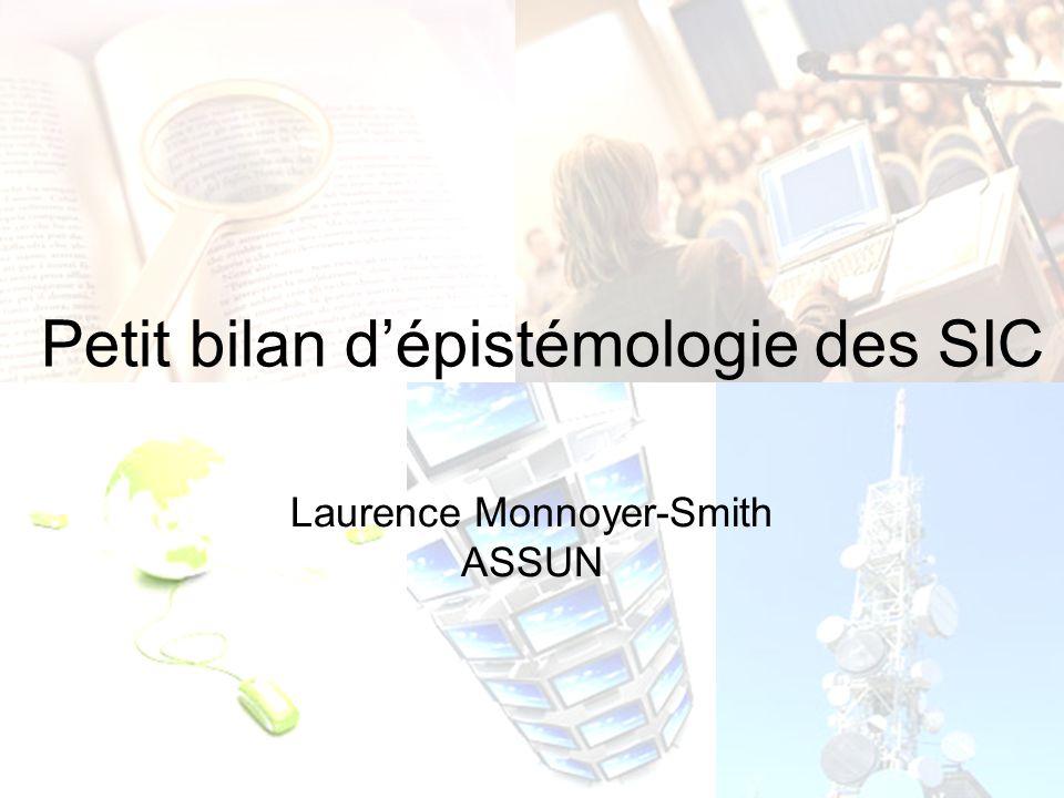 Petit bilan dépistémologie des SIC Laurence Monnoyer-Smith ASSUN