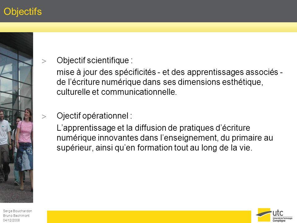 Serge Bouchardon Bruno Bachimont 04/12/2008 Objectifs Objectif scientifique : mise à jour des spécificités - et des apprentissages associés - de lécri