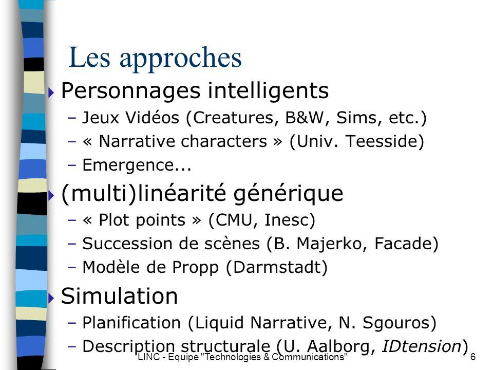 LINC - Equipe Technologies & Communications 17 Exemple: Liquid Narrative Group Plan narratif