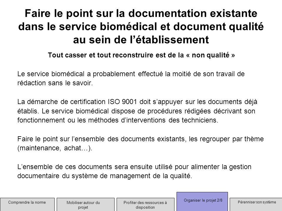 Faire le point sur la documentation existante dans le service biomédical et document qualité au sein de létablissement Tout casser et tout reconstruir