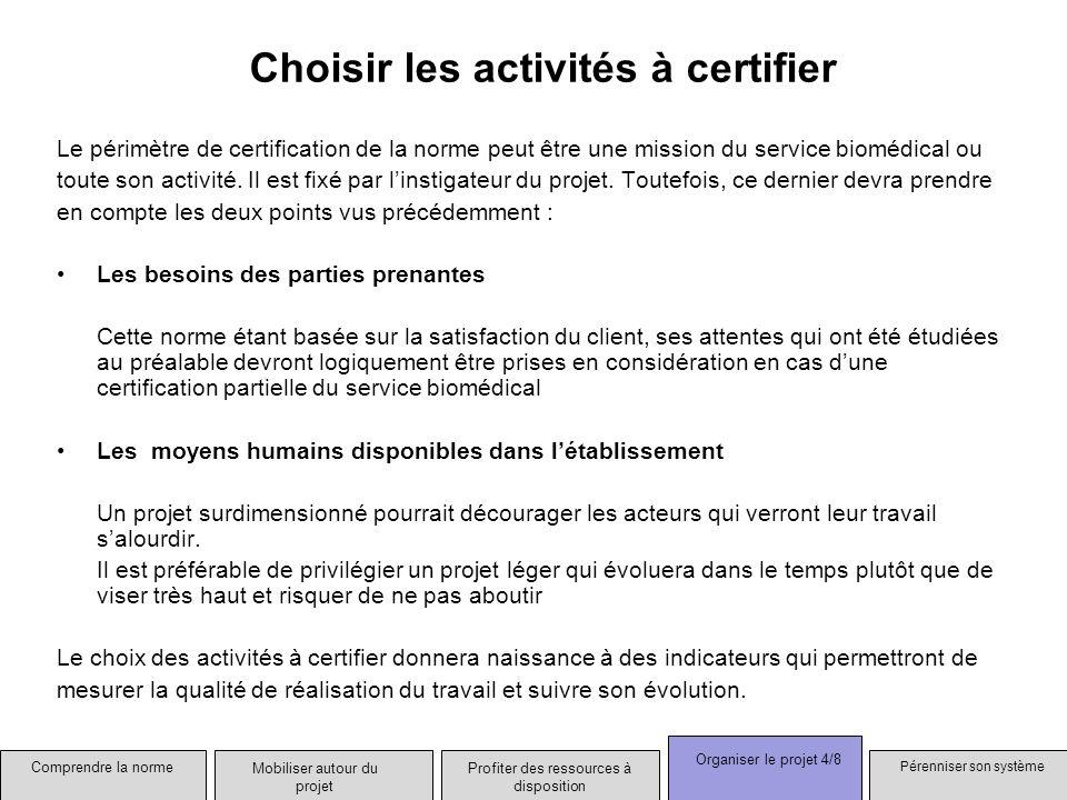 Choisir les activités à certifier Le périmètre de certification de la norme peut être une mission du service biomédical ou toute son activité. Il est