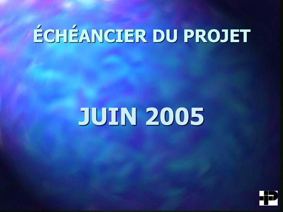 ÉCHÉANCIER DU PROJET JUIN 2005