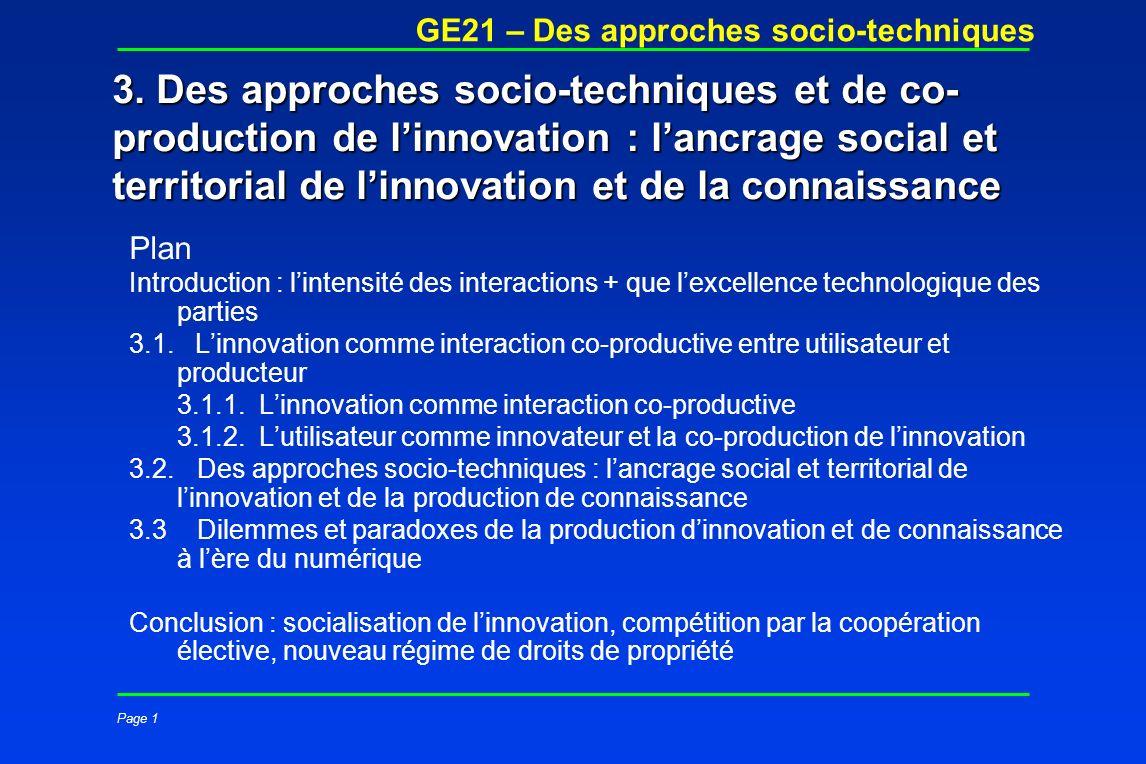 Page 1 GE21 – Des approches socio-techniques 3. Des approches socio-techniques et de co- production de linnovation : lancrage social et territorial de