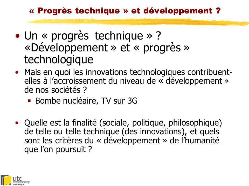 « Progrès technique » et développement ? Un « progrès technique » ? «Développement » et « progrès » technologique Mais en quoi les innovations technol