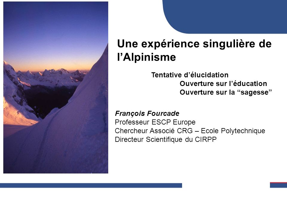 Agenda de la présentation Deux histoires commentées –Ajuster nos imaginaires respectifs –A partir du ressenti –10 à 15 ans après … Re-Lecture métaphorique Sagesse et alpinisme .