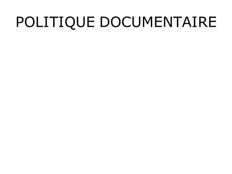 Définition : ce qui conditionne l organisation et la gestion de la fonction documentaire d un organisme.