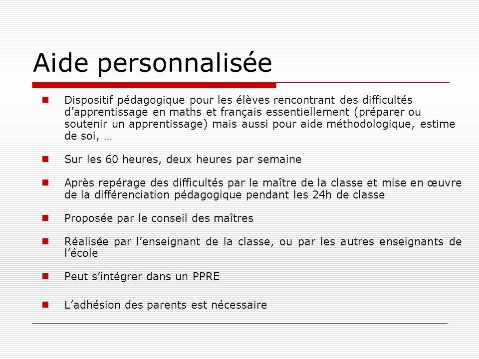 Aide personnalisée Dispositif pédagogique pour les élèves rencontrant des difficultés dapprentissage en maths et français essentiellement (préparer ou