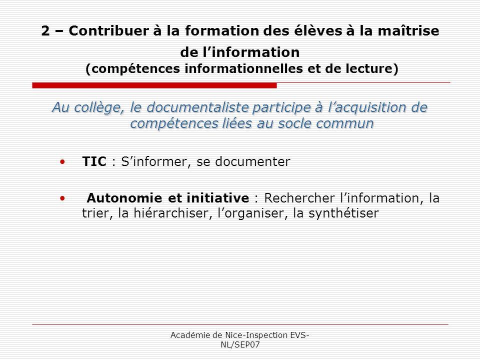 Académie de Nice-Inspection EVS- NL/SEP07 2 – Contribuer à la formation des élèves à la maîtrise de linformation (compétences informationnelles et de