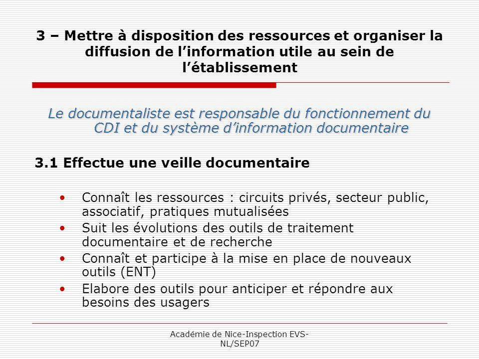 Académie de Nice-Inspection EVS- NL/SEP07 3 – Mettre à disposition des ressources et organiser la diffusion de linformation utile au sein de létabliss