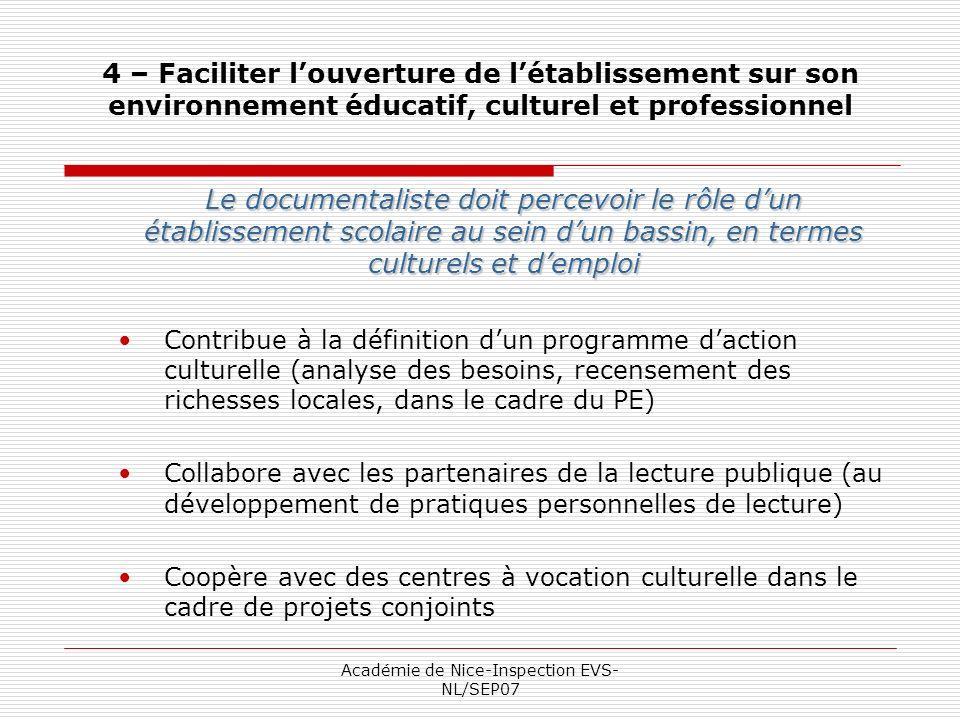 Académie de Nice-Inspection EVS- NL/SEP07 4 – Faciliter louverture de létablissement sur son environnement éducatif, culturel et professionnel Le docu