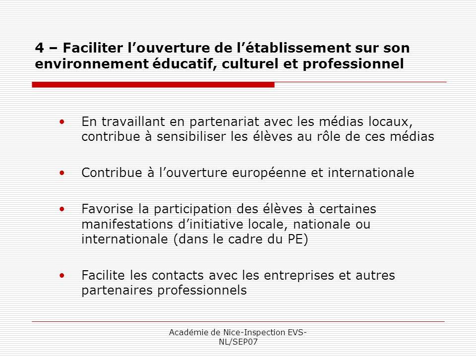 Académie de Nice-Inspection EVS- NL/SEP07 4 – Faciliter louverture de létablissement sur son environnement éducatif, culturel et professionnel En trav