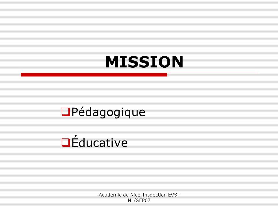 Académie de Nice-Inspection EVS- NL/SEP07 MISSION Pédagogique Éducative