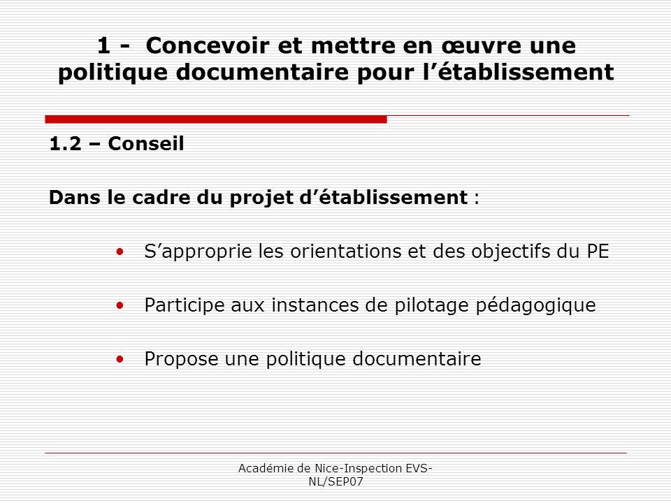 Académie de Nice-Inspection EVS- NL/SEP07 1 - Concevoir et mettre en œuvre une politique documentaire pour létablissement 1.2 – Conseil Dans le cadre