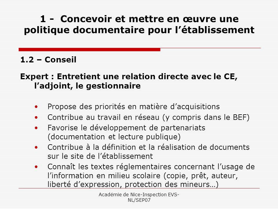 Académie de Nice-Inspection EVS- NL/SEP07 1 - Concevoir et mettre en œuvre une politique documentaire pour létablissement 1.2 – Conseil Expert : Entre