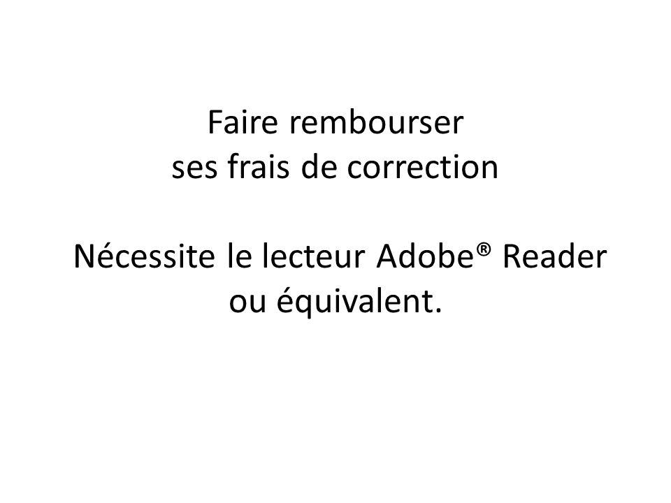 Faire rembourser ses frais de correction Nécessite le lecteur Adobe® Reader ou équivalent.
