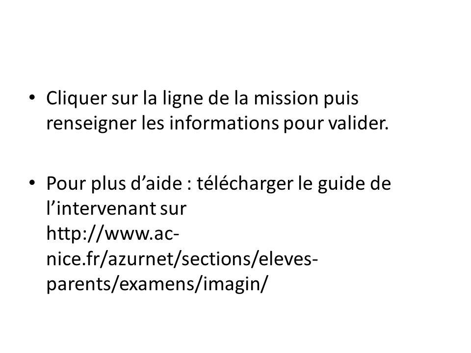 Cliquer sur la ligne de la mission puis renseigner les informations pour valider.