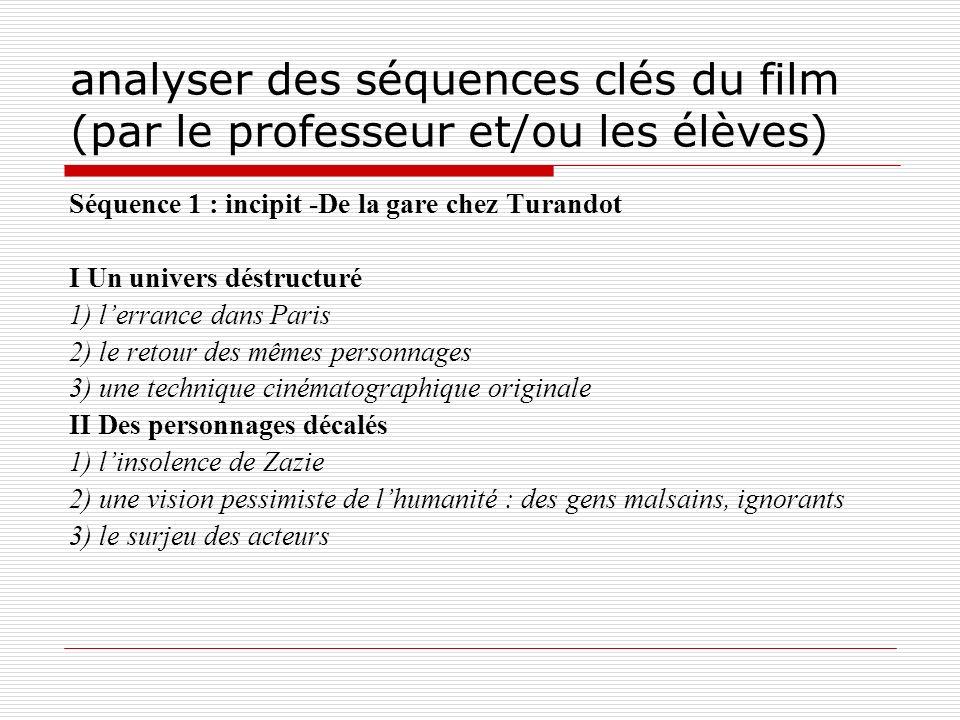 analyser des séquences clés du film (par le professeur et/ou les élèves) Séquence 1 : incipit -De la gare chez Turandot I Un univers déstructuré 1) le