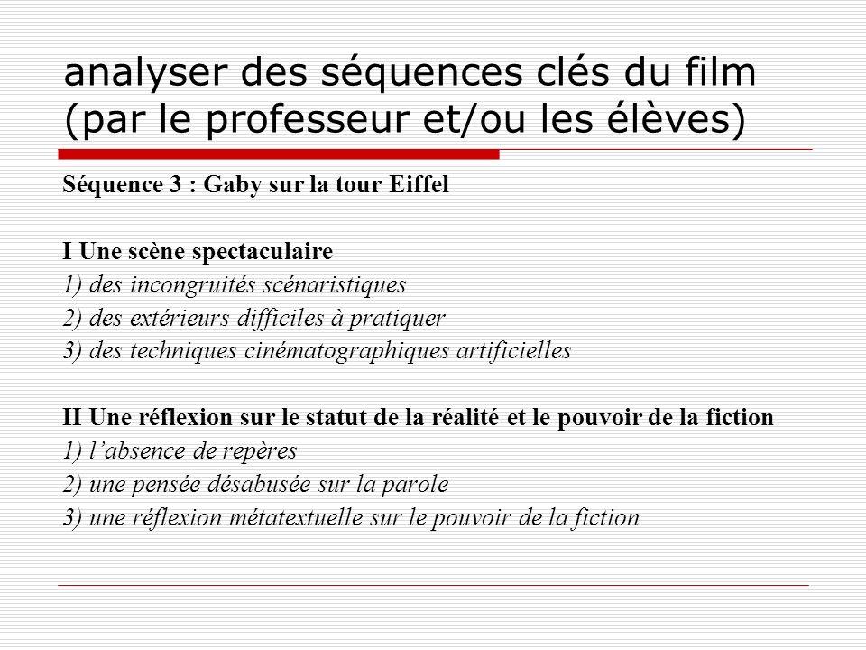 analyser des séquences clés du film (par le professeur et/ou les élèves) Séquence 3 : Gaby sur la tour Eiffel I Une scène spectaculaire 1) des incongr