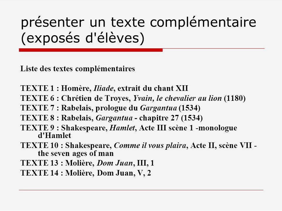 présenter un texte complémentaire (exposés d'élèves) Liste des textes complémentaires TEXTE 1 : Homère, Iliade, extrait du chant XII TEXTE 6 : Chrétie