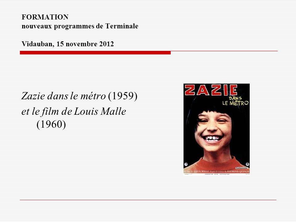FORMATION nouveaux programmes de Terminale Vidauban, 15 novembre 2012 Zazie dans le métro (1959) et le film de Louis Malle (1960)