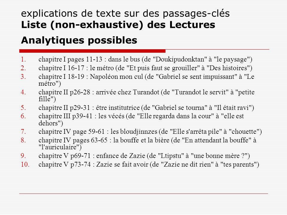 explications de texte sur des passages-clés Liste (non-exhaustive) des Lectures Analytiques possibles 1.chapitre I pages 11-13 : dans le bus (de