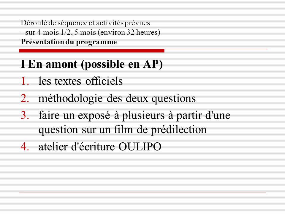 Déroulé de séquence et activités prévues - sur 4 mois 1/2, 5 mois (environ 32 heures) Présentation du programme I En amont (possible en AP) 1.les text