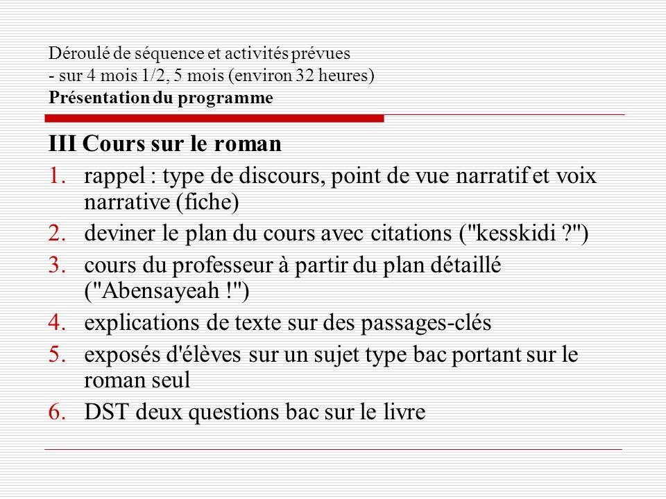 Déroulé de séquence et activités prévues - sur 4 mois 1/2, 5 mois (environ 32 heures) Présentation du programme III Cours sur le roman 1.rappel : type
