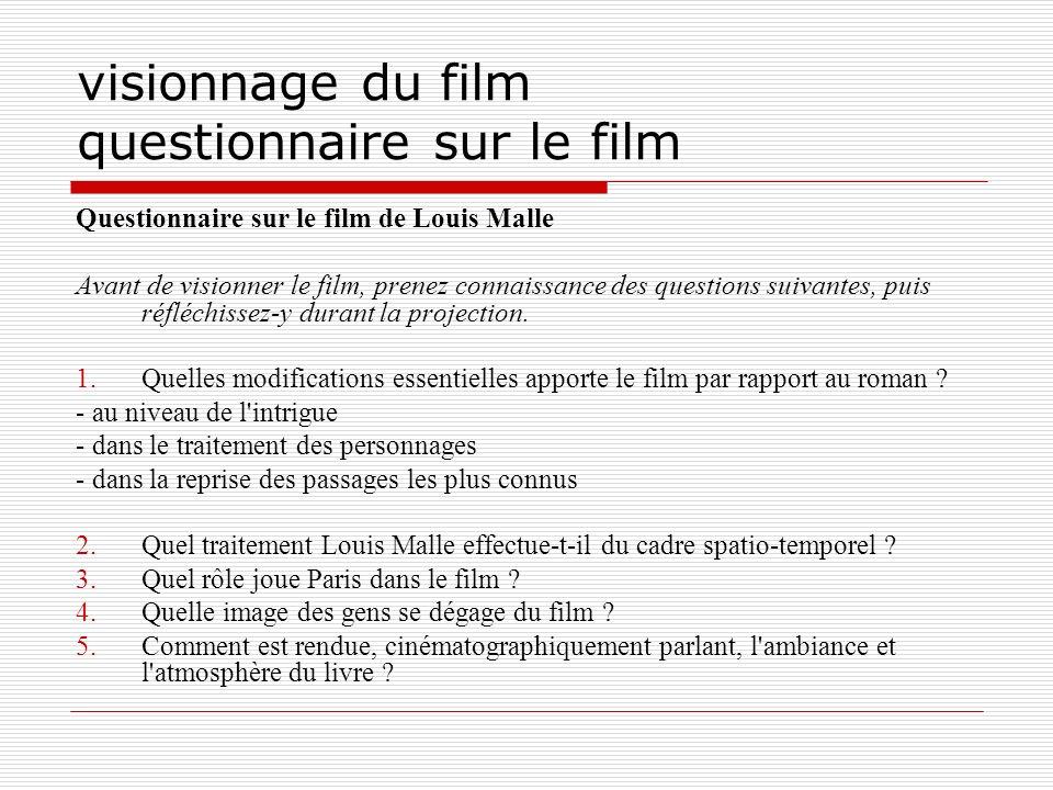 visionnage du film questionnaire sur le film Questionnaire sur le film de Louis Malle Avant de visionner le film, prenez connaissance des questions su