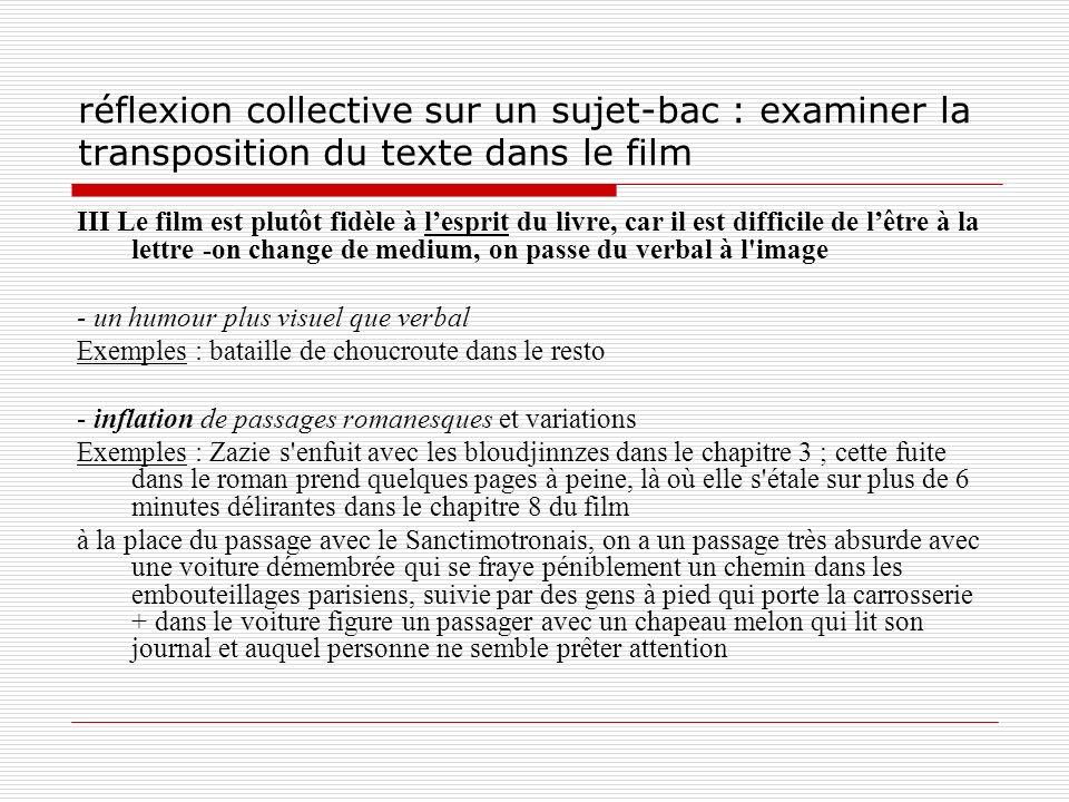 réflexion collective sur un sujet-bac : examiner la transposition du texte dans le film III Le film est plutôt fidèle à lesprit du livre, car il est d