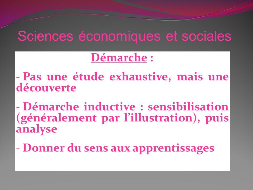 Démarche : - Pas une étude exhaustive, mais une découverte - Démarche inductive : sensibilisation (généralement par lillustration), puis analyse - Don