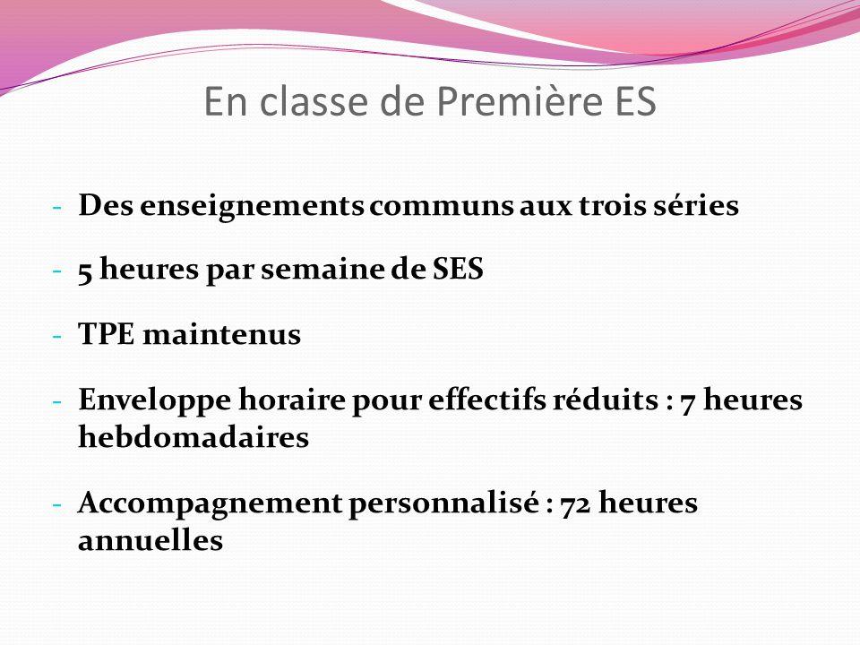 En classe de Première ES - Des enseignements communs aux trois séries - 5 heures par semaine de SES - TPE maintenus - Enveloppe horaire pour effectifs
