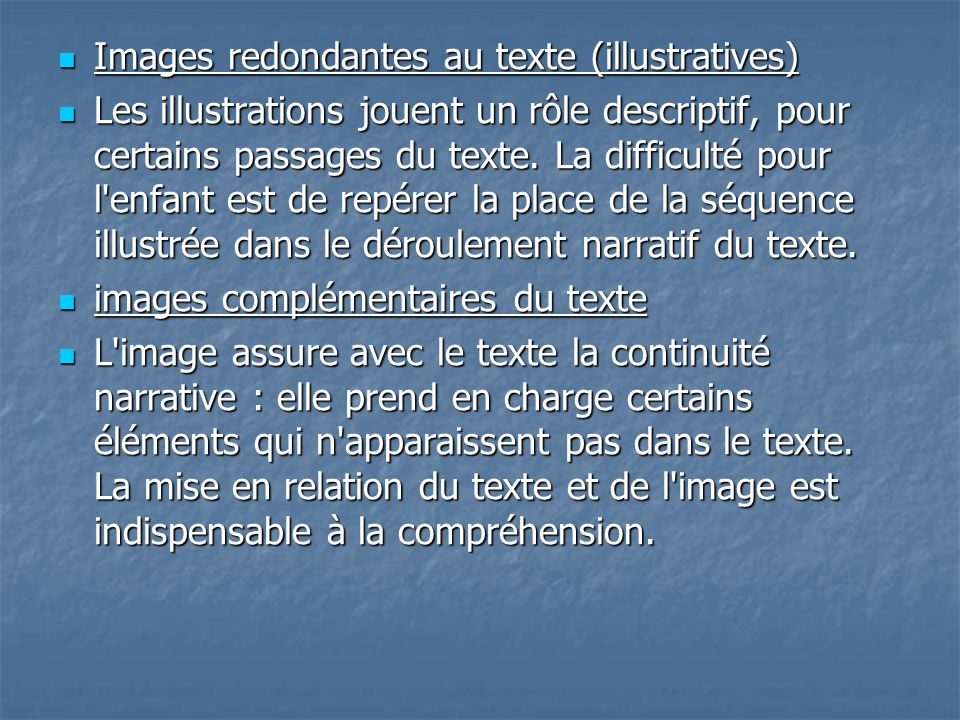 Images redondantes au texte (illustratives) Images redondantes au texte (illustratives) Les illustrations jouent un rôle descriptif, pour certains passages du texte.