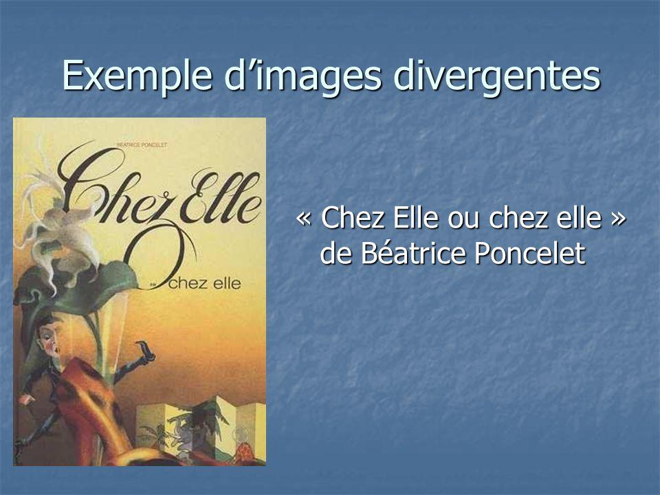Exemple dimages divergentes « Chez Elle ou chez elle » de Béatrice Poncelet