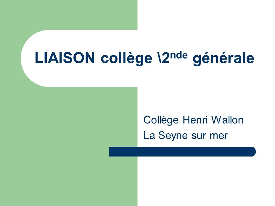 LIAISON collège \2 nde générale Collège Henri Wallon La Seyne sur mer