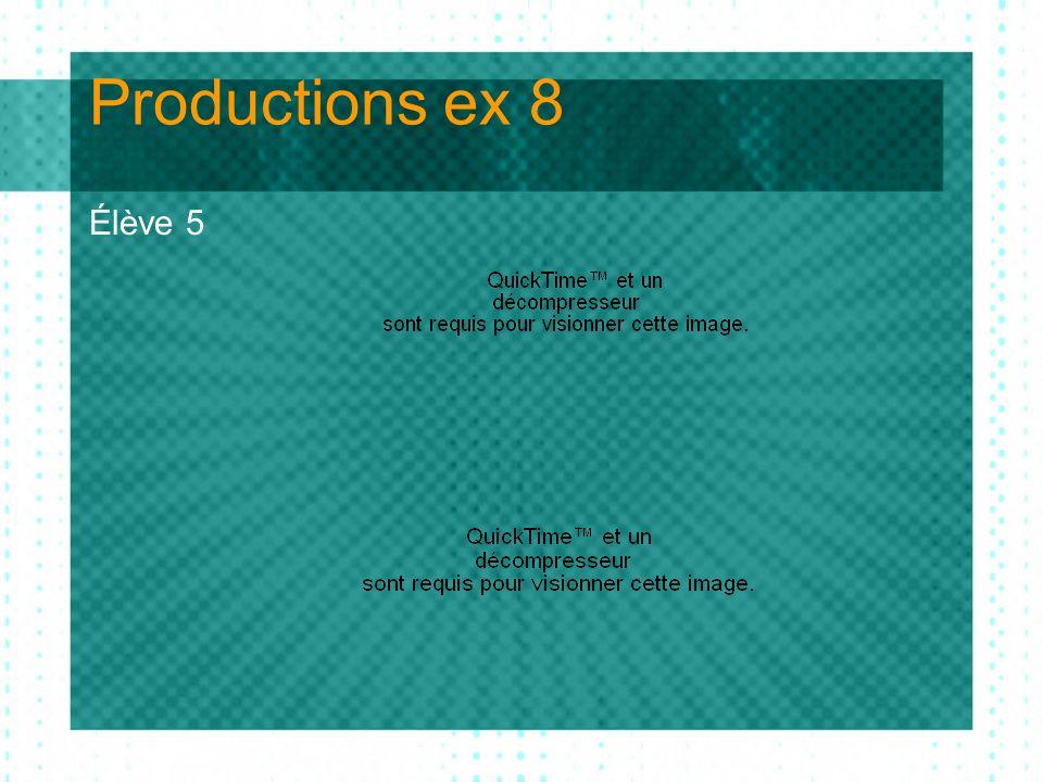 Productions ex 8 Élève 5