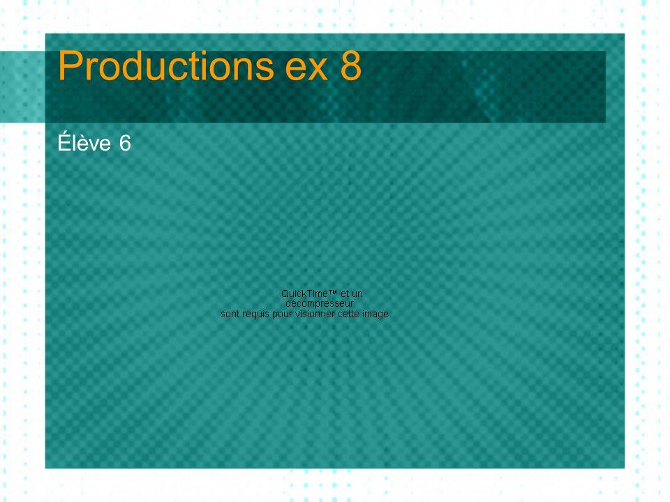 Productions ex 8 Élève 6