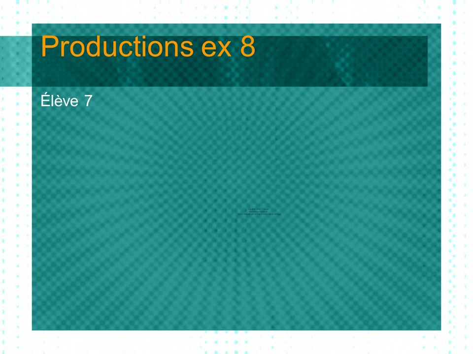Productions ex 8 Élève 7
